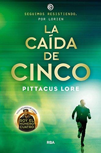 Pittacus Lore - La caída de cinco (FICCIÓN YA) (Spanish Edition)