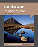 Landscape Photography (The Expanded Guide: Techniques)
