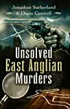 Jonathan Sutherland Unsolved East Anglian Murders