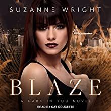 Blaze: Dark in You Series, Book 2 Audiobook by Suzanne Wright Narrated by Cat Doucette
