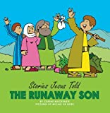 Runaway Son, The (Stories Jesus Told)