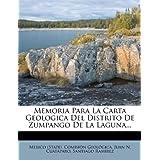 Memoria Para La Carta Geologica del Distrito de Zumpango de La Laguna...