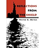 img - for [ Reflections from the Shield By Beyea, Wayne E ( Author ) Paperback 2002 ] book / textbook / text book