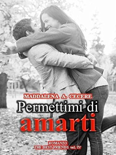Permettimi di amarti The best friends Vol 4 PDF