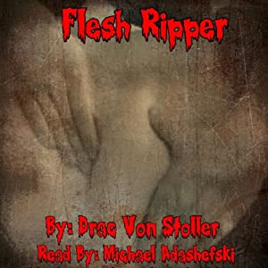 Flesh Ripper | [Drac Von Stoller]