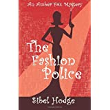 The Fashion Police: The fashion business just got deadly...: 1by Sibel Hodge