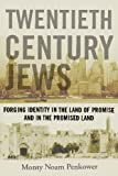 img - for Twentieth Century Jews: Forging Identity in the Land of Promise and in the Promised Land (Judaism and Jewish Life) book / textbook / text book