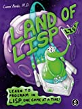 Image of Land of Lisp: Learn to Program in Lisp, One Game at a Time!