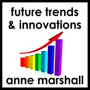 Future Trends and Innovations: A Future Visioning Meditation | [Anne Marshall]