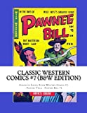 img - for Classic Western Comics #7 (B&W Edition): Complete Issues: Super Western Comics #1 - Pancho Villa - Pawnee Bill #1 book / textbook / text book