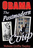 Webster Griffin Tarpley Obama -- The Postmodern Coup: Making of a Manchurian Candidate: 2nd Edition