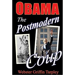 Obama: The Postmodern Coup - Making of a Manchurian Candidate Webster Griffin Tarpley, Bruce Marshall and Jonathan Mowat