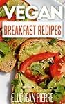 Vegan Breakfast Recipes: Start Your D...