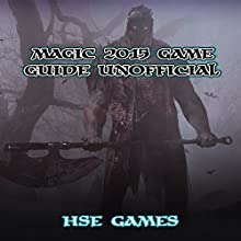 Magic 2015 Game Guide Unofficial Audiobook by  Hse Games Narrated by Tim Titus