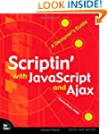 Scriptin' with JavaScript and Ajax: A...