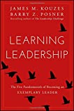 Learning Leadership: The Five Fundamentals of Becoming an Exemplary Leader