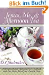 Jesus, Me, & Afternoon Tea: A Devotio...