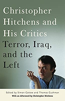 Christopher Hitchens and His Critics: Terror, Iraq, and the Left