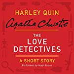 The Love Detectives: A Harley Quin Short Story | Agatha Christie