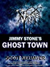 Jimmy Stone&#39;s Ghost Town