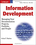 Information Development: Managing Your Documentation Projects, Portfolio, and People
