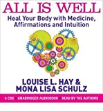 All is Well: Heal Your Body with Medicine, Affirmations and Intuition (CD-Audio) - Common