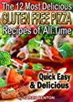 The 12 Most Delicious Gluten Free Piz...
