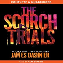 The Scorch Trials: The Maze Runner, Book 2 (       UNABRIDGED) by James Dashner Narrated by Mark Deakins