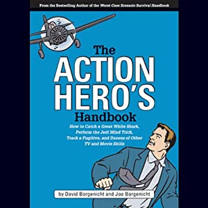 The Action Hero's Handbook | [David Borgenicht, Joe Borgenicht]
