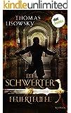 DIE SCHWERTER - Band 7: Feuerteufel: Siebter Roman