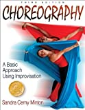 img - for Choreography: A Basic Approach Using Improvisation - 3rd Edition 3rd by Minton, Sandra Cerny (2007) Paperback book / textbook / text book