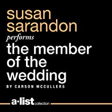 The Member of the Wedding (       UNABRIDGED) by Carson McCullers Narrated by Susan Sarandon