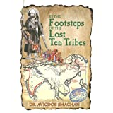 In the Footsteps of the Lost Ten Tribes ~ Avigdor Shachan