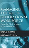 img - for Managing the Multi-Generational Workforce; From the GI Generation to the Millenials by Robert G. Delcampo (2011-01-01) book / textbook / text book