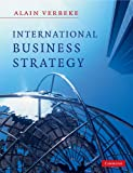 Alain Verbeke International Business Strategy: Rethinking the Foundations of Global Corporate Success