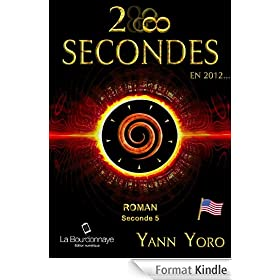 28 secondes ... en 2012 - �tats-Unis (Seconde 5 : R�v�lons nos intuitions)