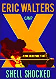 Camp X Shell Shocked: Book 4