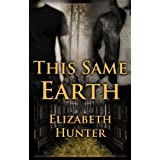 This Same Earth: Elemental Mysteries Book 2 ~ Elizabeth Hunter