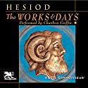 The Works and Days Audiobook by  Hesiod, Richmond Lattimore (translator) Narrated by Charlton Griffin