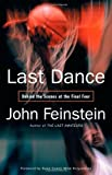 Last Dance: Behind the Scenes at the Final Four (031616030X) by Feinstein, John