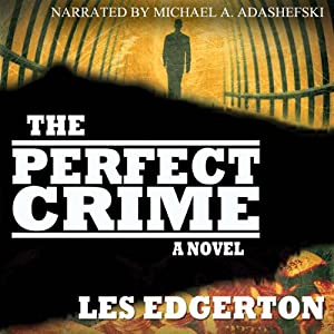 The Perfect Crime | [Les Edgerton]