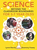 img - for Science Beyond The Classroom Boundaries For 3-7 Year Olds book / textbook / text book