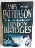 James Patterson & Andrew Gross London Bridges