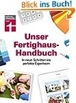 Unser Fertighaus-Handbuch: In neun Sc...