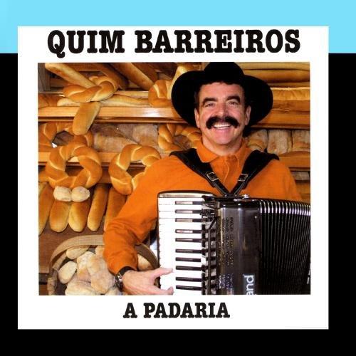 Quim Barreiros - A Padaria - Zortam Music