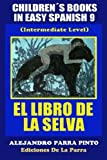img - for Children's Books In Easy Spanish 9: El Libro de La Selva (Intermediate Level) (Spanish Readers For Kids Of All Ages!) (Volume 9) (Spanish Edition) book / textbook / text book