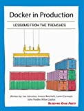 Docker in Production: Lessons from the Trenches (English Edition)