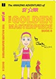 The Golden Masterpiece (The Amazing Adventures Of Starr Book 3)