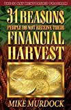 31 Reasons People Don't Receive Their Financial Harvest (1563940574) by Murdock, Mike