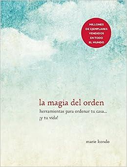 La magia del orden marie kondo for La magia del orden